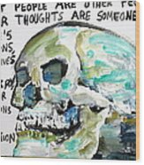 Skull Quoting Oscar Wilde.10 Wood Print