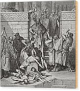 Slaughter Of The Sons Of Zedekiah Before Their Father Wood Print