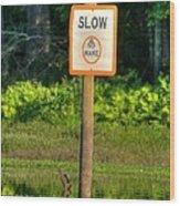 Slow No Wake Wood Print