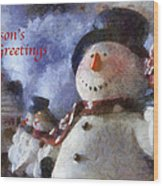 Snowman Season Greetings Photo Art 01 Wood Print