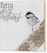 Snowy Chickadee Christmas Card Wood Print
