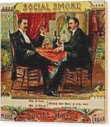 Social Smoke Vintage Cigar Advertisement Wood Print