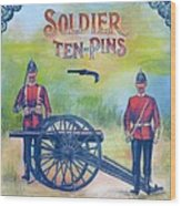 Soldier Ten-pins Wood Print