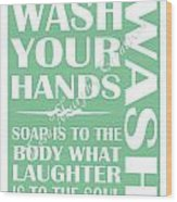 Solid Wash Your Hands Wood Print