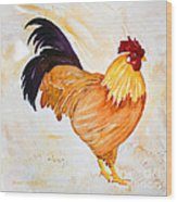 Some Days You Have To Paint A Rooster Wood Print