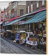 South Philly Italian Market Wood Print