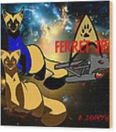 Space The Ferret Frontier  Wood Print
