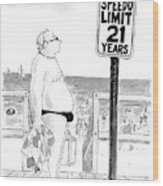 Speedo Limit: 21 Years Wood Print
