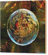 Sphere Of Refractions Wood Print