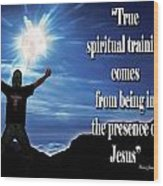 Spiritual Training Wood Print