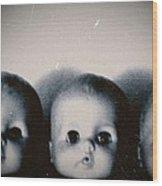 Spooky Doll Heads Wood Print