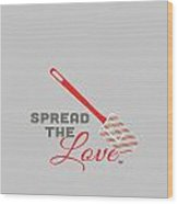 Spread The Love In Red Wood Print