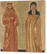 St. Francis Of Assisi And St. Clare Wood Print