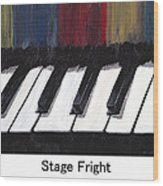 Stage Fright Named Wood Print