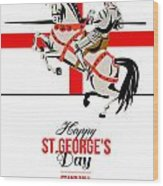 Stand Tall Stand Proud Happy St George Day Retro Poster Wood Print by Aloysius Patrimonio