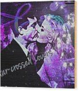Star-crossed Lovers Wood Print