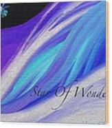 Star Of Wonder Wood Print
