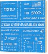 Star Trek Remembered In Blue Wood Print by Georgia Fowler