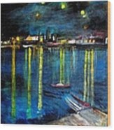 Starry Night Over The Rhone River Wood Print