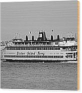 Staten Island Ferry In Black And White Wood Print