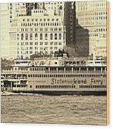 Staten Island Ferry In Sepia Wood Print