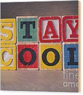 Stay Cool Wood Print