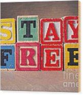 Stay Free Wood Print
