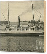 Steamer Eureka At Old Whaf Santa Cruz California Circa 1907 Wood Print