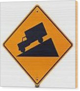 Steep Grade Hill Ahead Warning Road Sign On White Wood Print