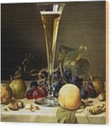 Still Life With A Glass Of Champagne Wood Print by Johann Wilhelm Preyer
