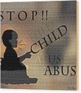 Stop Child Abuse Wood Print