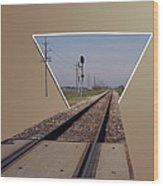 Straight As A Rail Wood Print