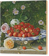 Strawberries In A Blue And White Buckelteller With Roses And Sweet Briar On A Ledge Wood Print by William Hammer