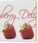 Strawberry Delight Wood Print by Natalie Kinnear
