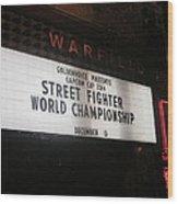 Street Fighter World Championship - Warfield Marquis Sign Wood Print