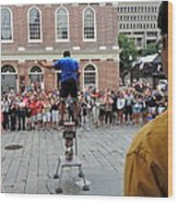 Street Performer Faneuil Hall Market Boston Wood Print