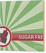 Sugar Free Banner Wood Print
