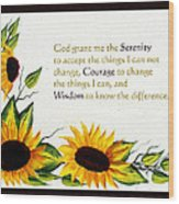 Sunflowers And Serenity Prayer Wood Print by Barbara Griffin