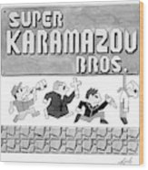 Super Karamazov Bros. -- A Parody Of Mario Wood Print by Tom Toro