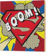 Superman Boom  Wood Print