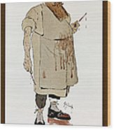 Surgeon: Caricature, 1906 Wood Print