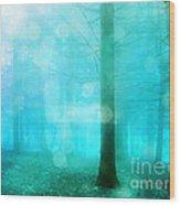Surreal Dreamy Fantasy Bokeh Aqua Teal Turquoise Woodlands Trees  Wood Print