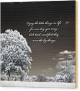 Surreal Infrared Trees With Inspirational Message  Wood Print