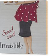 Sweet And Irresistible Wood Print