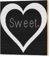 Sweetheart Wood Print