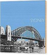 Sydney Skyline 2 Harbor Bridge - Light Blue Wood Print