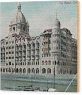 Taj Mahal Hotel, Bombay (mumbai) Wood Print