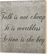 Talk Is Not Cheap It Is Worthless - Action Is Key - Poem - Emotion Wood Print