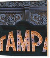 Tampa Theatre Sign 1926 Wood Print