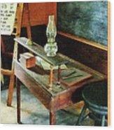Teacher - Teacher's Desk With Hurricane Lamp Wood Print by Susan Savad
